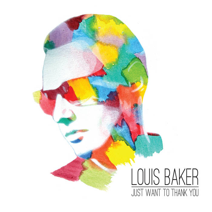 Louis Baker - Just Want To Thank You 7