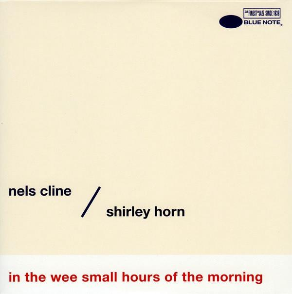 Nels Cline / Shirley Horn - In The Wee Small Hours Of The Morning 7