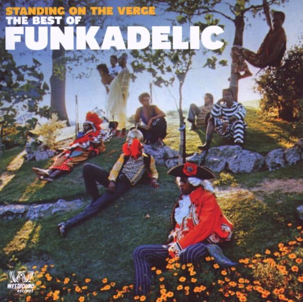 Funkadelic - Standing On The Verge (The Best Of)