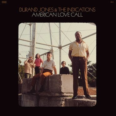 Durand Jones and the Indications - American Love Call PRE-ORDER due 18/01