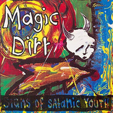 Magic Dirt - Signs of Satanic Youth PRE-ORDER 18/01