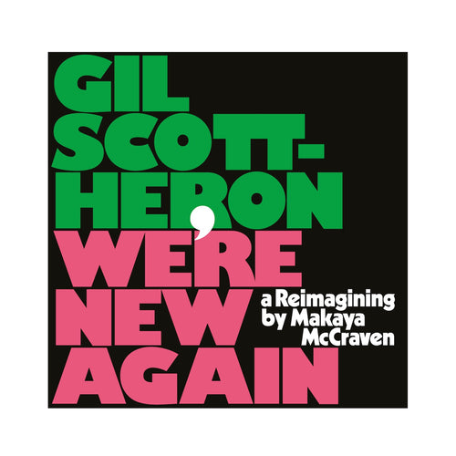 "Gil Scott-Heron & Makaya McCraven - We're New Here ""Pre-Order"" Out 7/2"