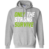 HN2: Only The Strong Survive Gym Motivation Pullover Hoodie 8 oz