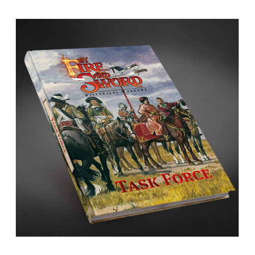 By Fire and Sword Player's Edition Task Force Rulebook