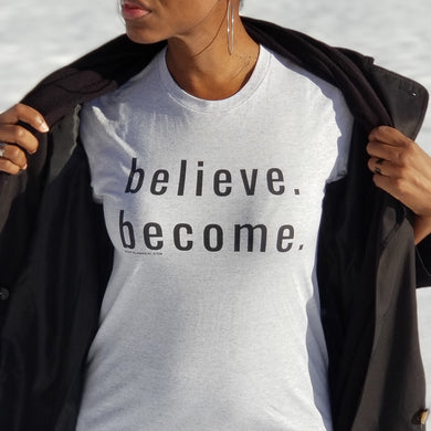 believe. become. tee