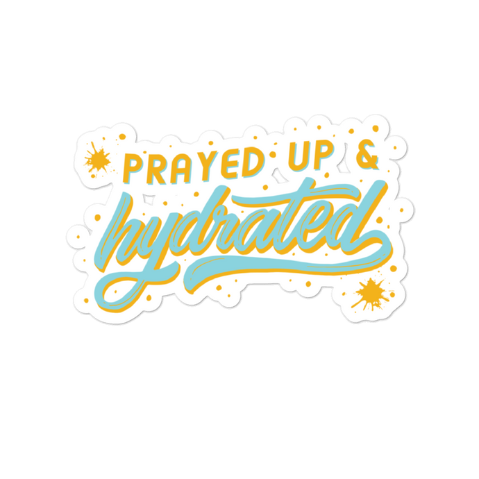 prayed up and hydrated sticker