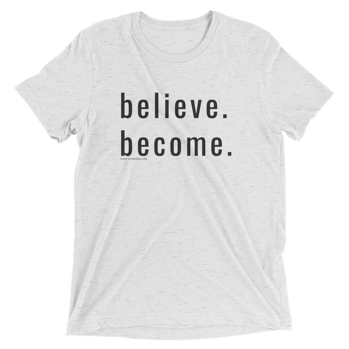 believe. become. unisex tee