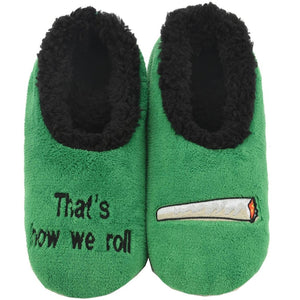 That's How We Roll  Slippers