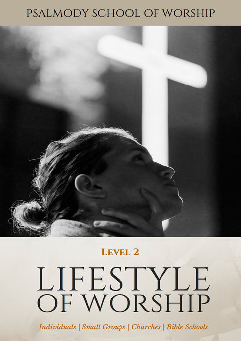 SCHOOL OF WORSHIP LEVEL 2 - LIFESTYLE OF WORSHIP (digital file download)