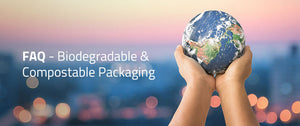 The FAQ's of Sustainable and 'Eco-Friendly' Packaging: Biodegradable and Compostable Packaging