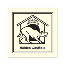 Dog House Bookplate • This book belongs to Holden Caulfield • Natural Paper