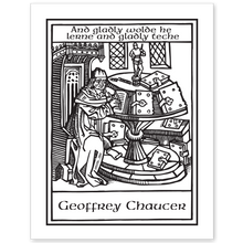 Medieval Scribe	 Bookplate • And gladly wolde he lerne and gladly teche Geoffrey Chaucer • White Paper