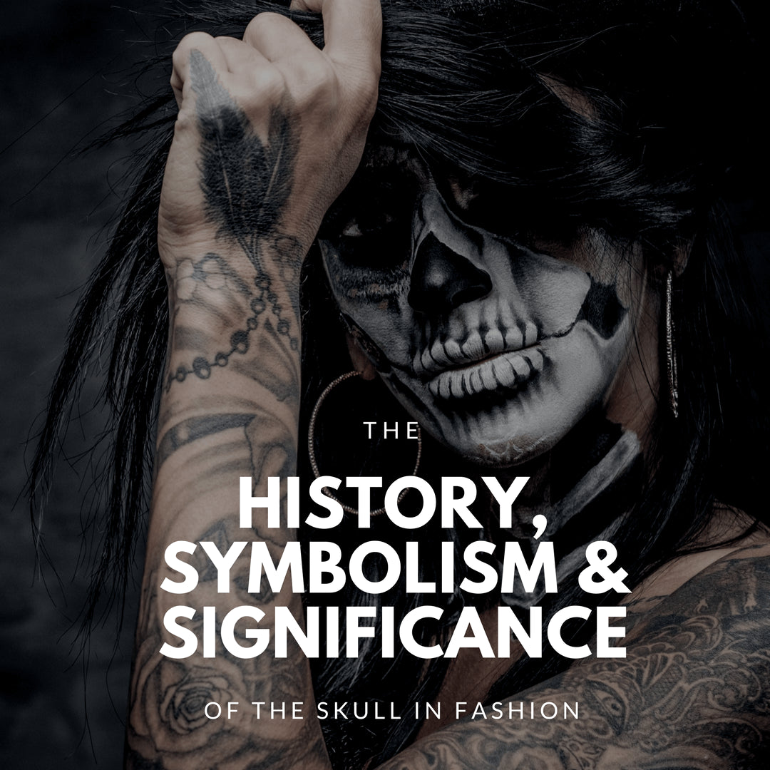 The History Symbolism And Significance Of The Skull In Fashion Re