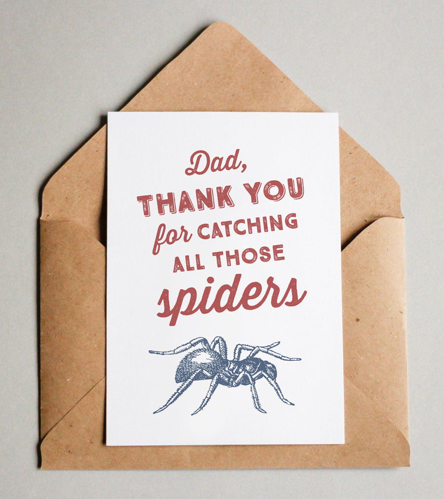Thank your dad for catching all those spiders with this funny Father's Day card. Download, print, cut and fold and you've got yourself an instant card that will make Dad smile!