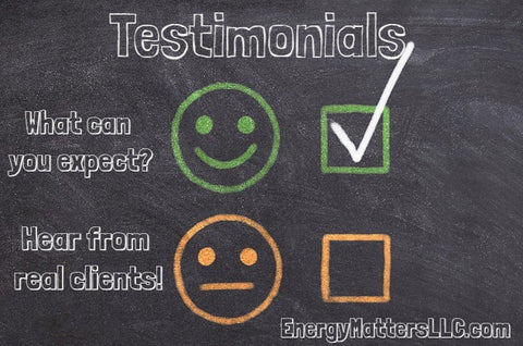 Testimonials from real clients of Energy Matters, LLC. Reviews from happy customers.