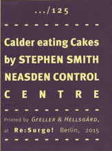 Mini Zine | Calder Eating Cakes by Stephen Smith - Neasden Control Centre