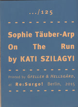 Mini Zine | Sophie Täuber-Arp on the Run by Kati Szilagyi