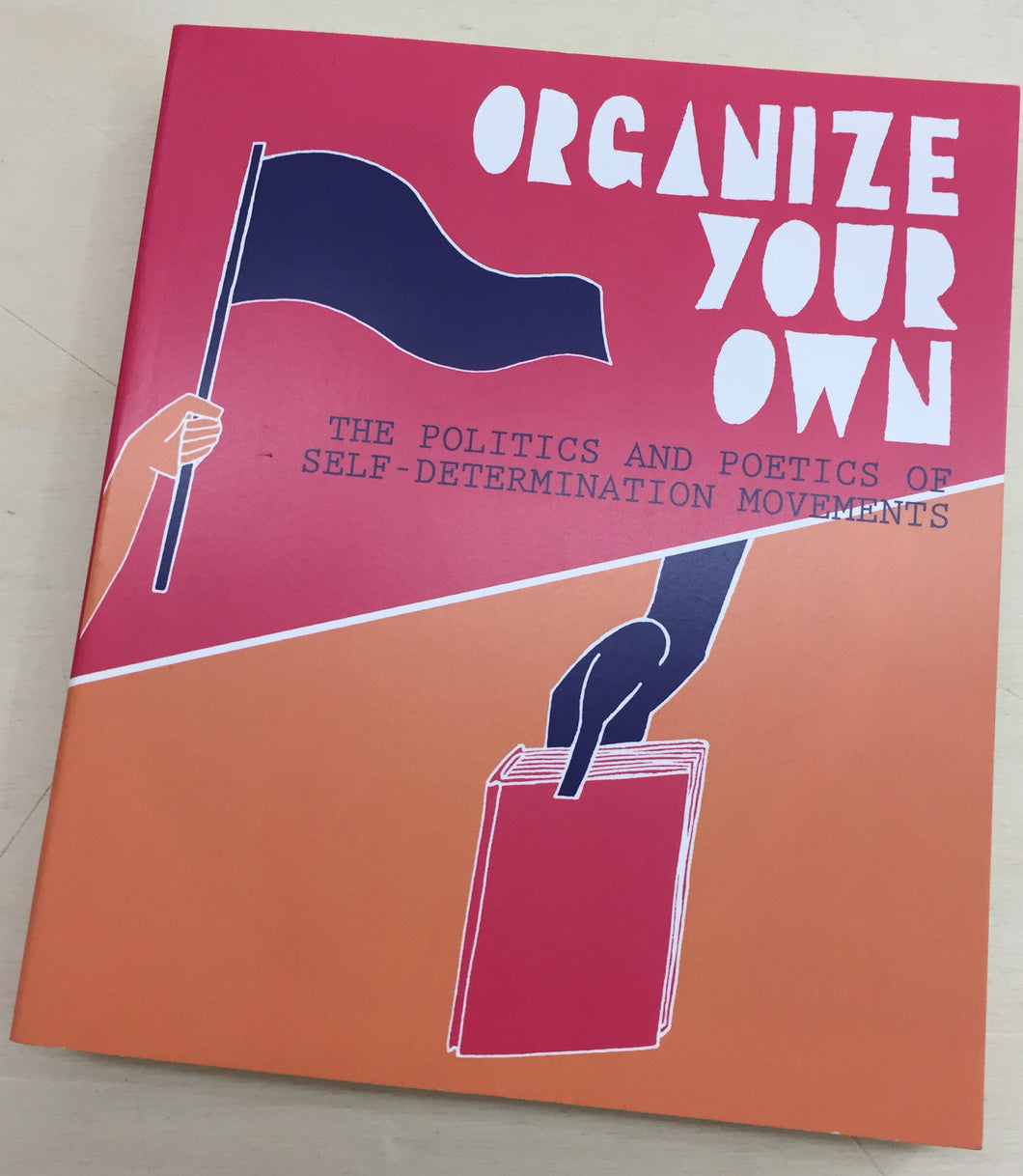 Organize Your Own: The Politics and Poetics of Self-Determination Movements (Sobergscove)
