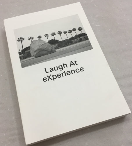 Laugh at Experience | Tomoo Arakawa (Montez Press)
