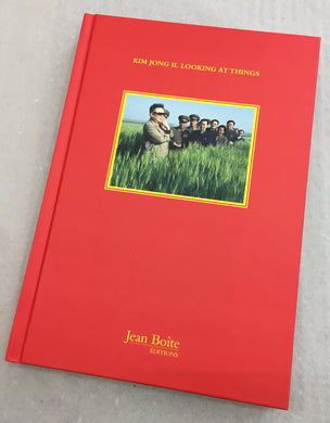Kim Jong Il Looking at Things | João Rocha (Jean Boîte Ed.)