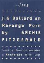 Mini Zine | J.G Ballard on Revenge Porn by Archie Fitzgerald