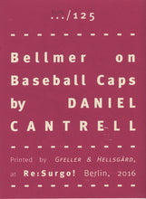Mini Zine | Bellmer on Baseball Caps by Daniel Cantrell