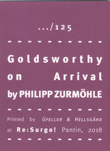 Mini Zine | Goldsworthy on Arrival by Philipp Zurmöhle