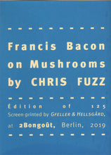 Mini Zine | Francis Bacon on Mushrooms by Chris Fuzz