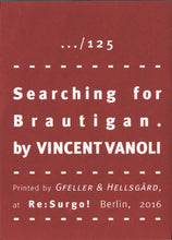 Mini Zine | Searching for Brautigan by Vincent Vanoli