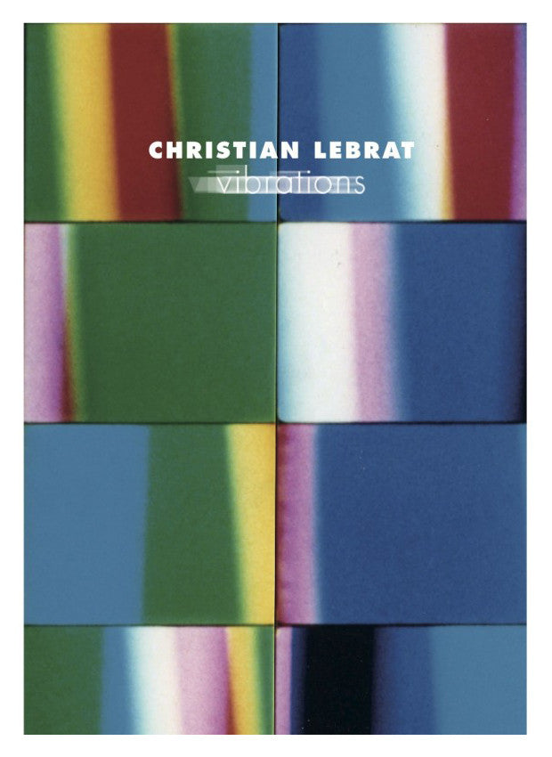 Vibrations | Christian Lebrat