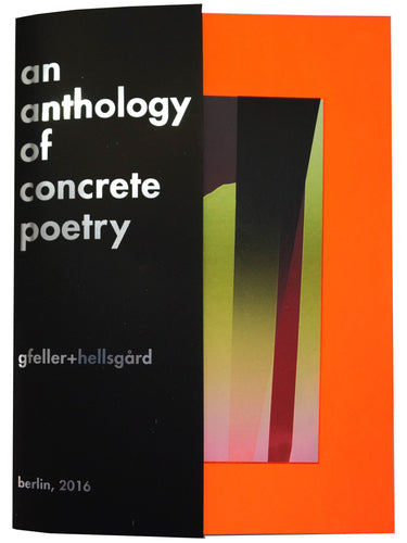An Anthology of Concrete Poetry | Gfeller + Hellsgård