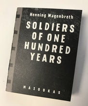 Soldiers of one hundred years | Henning Wagenbreth (Mazookas)