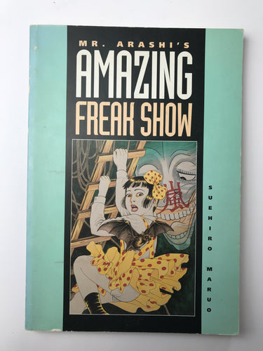 Mr Arashi's Amazing Freak Show | Suehiro Maruo (Blast Book)