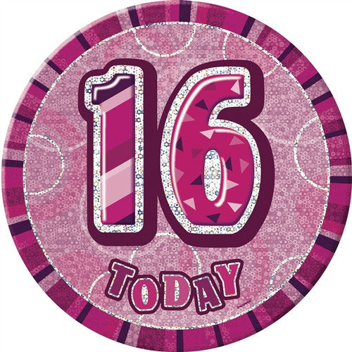Glitz Pink Birthday Badge wording 16 today with pink background.