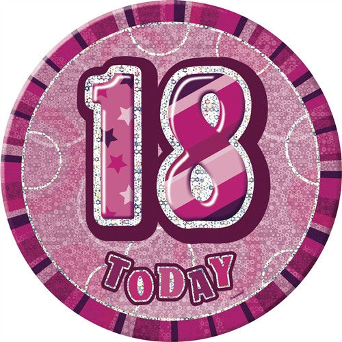 Glitz Pink Birthday Badge wording 18 today in silver with pink background.