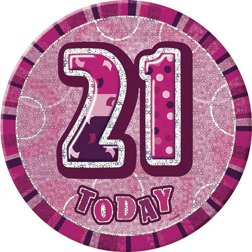 Glitz Pink Birthday Badge wording 21 today in silver with pink background.