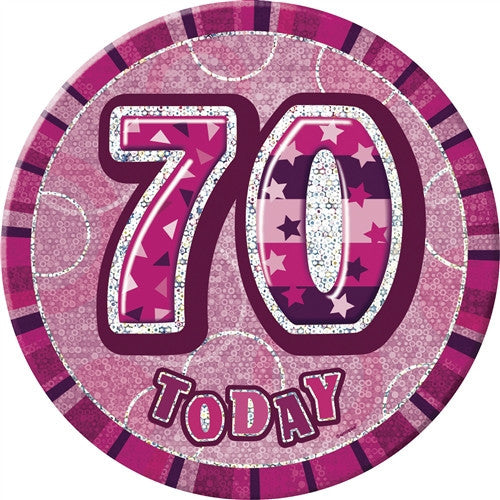 Glitz Pink birthday badge wording 70 today in silver with pink background.