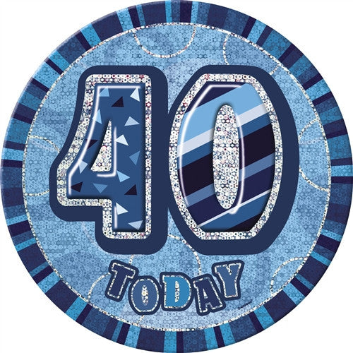 Glitz Blue Birthday Badge wording 40 today in silver with blue background.