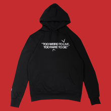 'WELCOME' TOO WEIRD TO LIVE, TOO RARE TO DIE' HOODIE  - BLACK