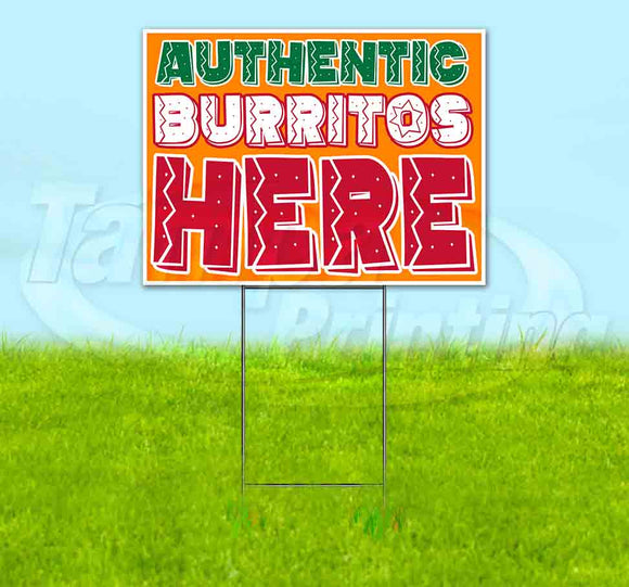 Authentic Burritos Here Yard Sign