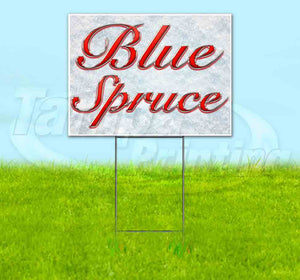 Blue Spruce Yard Sign