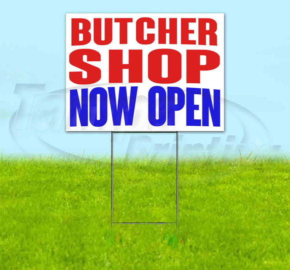 Butcher Shop Now Open Yard Sign