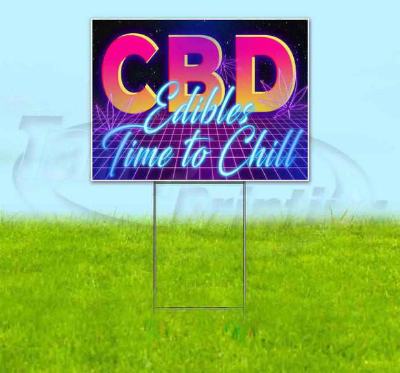 CBD Edibles - Time to Chill Yard Sign