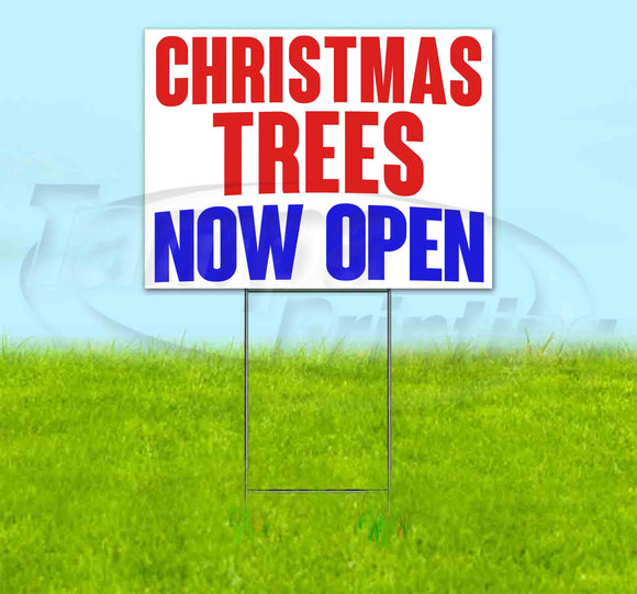 Christmas Trees Now Open Yard Sign
