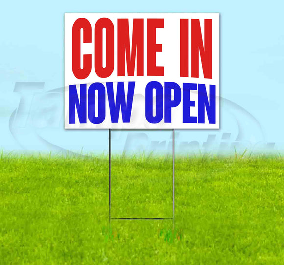 Come In Now Open Yard Sign