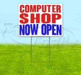 Computer Shop Now Open Yard Sign