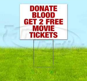 Donate Blood Get 2 Free Tickets Yard Sign