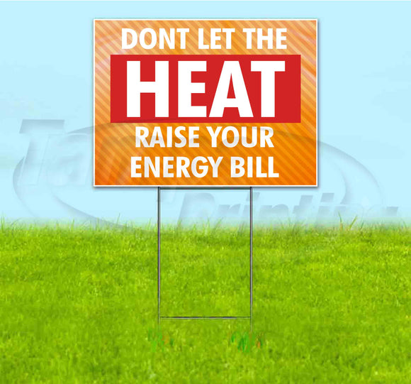 Don't Let The Heat Raise Your Energy Bill Yard Sign