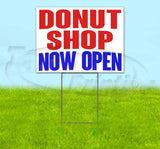 Donut Shop Now Open Yard Sign
