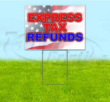 Express Tax Refund Yard Sign